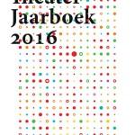 Werkgroep NIT en Theatermaker presenteren nieuw Theaterjaarboek 2016
